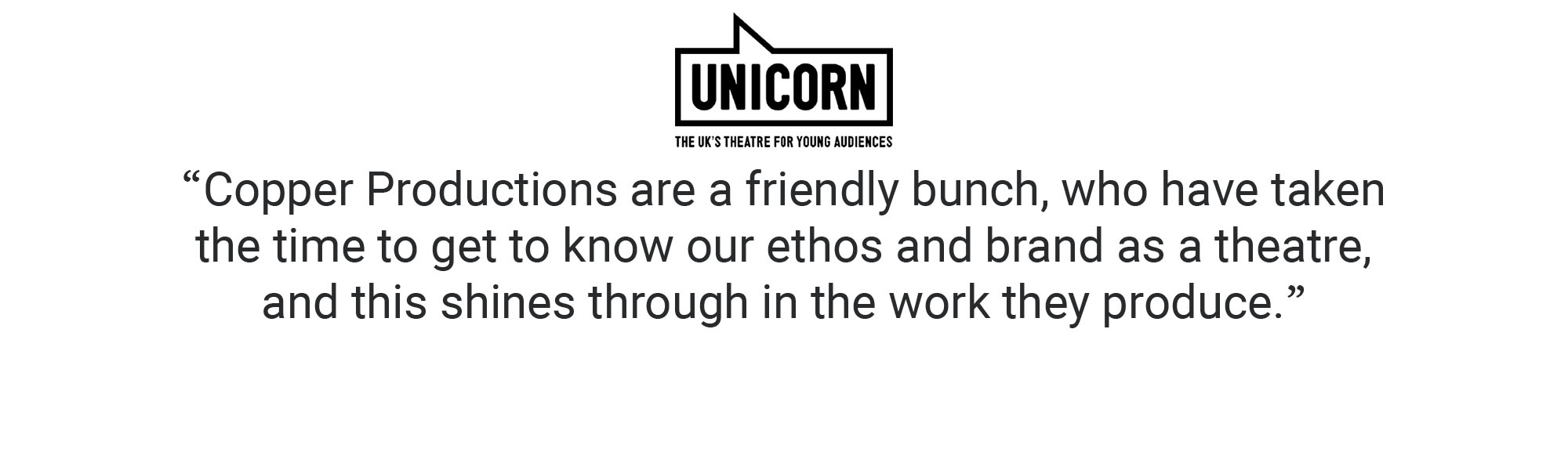 Unicorn Theatre Ethos and Brand Client Testimonial